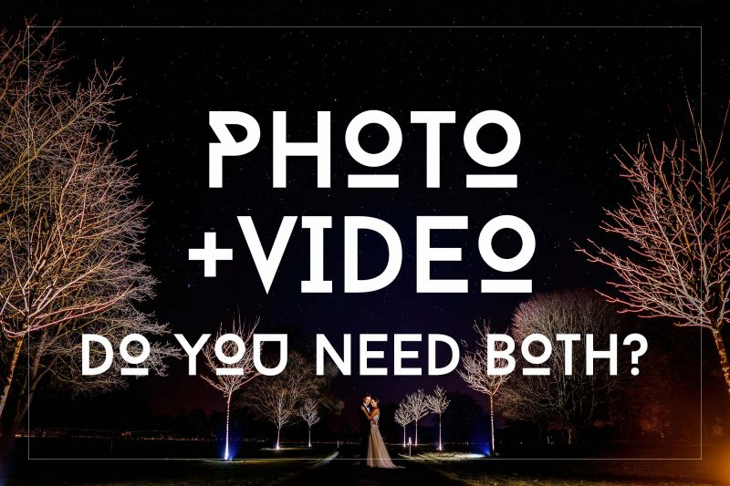 Wedding photo and video - do you need both?